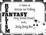 Realism and Fantasy using Doreen Cronin's Book Dooby Dooby Moo