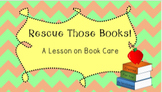 Rescue Those Books!: A Lesson on Book Care