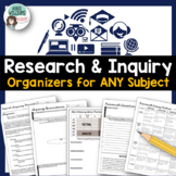 Research and Inquiry - Graphic Organizers for ANY Subject