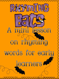 Rhyming Bats...A Mini Lesson on Rhyming Words