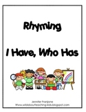 Rhyming I have , Who Has