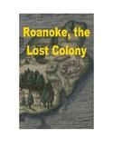 Roanoke, the Lost Colony - A Short History