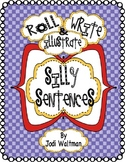 Roll, Write and Illustrate Silly Sentences