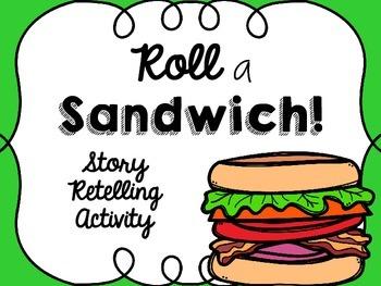 Roll a Sandwich! {Retelling Activity}