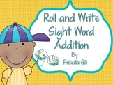 Roll and Write: Beginning Sight Word Addition (36 sight words)