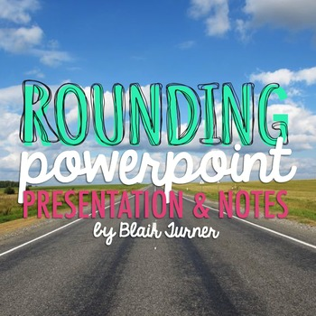 Rounding Powerpoint Presentation and Student Response Printables