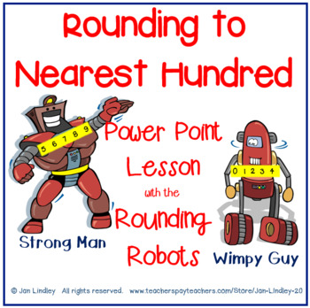 Rounding to the Nearest Hundred with the Rounding Robots