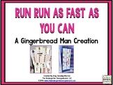 Run! Run! As Fast As You Can!  A Gingerbread Man Math and