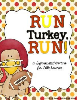 Run Turkey Run--A verb unit