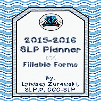 SLP Planner and Fillable Forms 2015-2016
