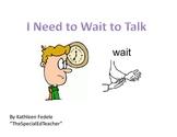 SOCIAL SKILLS BOOKS: I Need to Wait to Talk