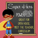 SUPER Hero - PowerPoint, Open House, Curriculum Night, Mee