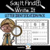 Say It, Find It, Write It - Letter Identification Pack