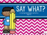 Say What? A Comprehension Activity: Part II