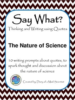 Say What? - Thinking and Writing Using Quotes, Nature of Science