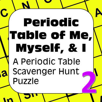 Periodic Table Scavenger Hunt: Periodic Table of Me, Myself, & I