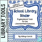 School Library Binder: Tools for the School Librarian/Medi