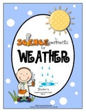 Science Experiments:  Weather