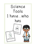 Science Tools I have...Who has