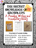 Secret Knowledge of Grown-Ups:  Reading, Writing Process,