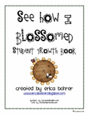 See How I Blossomed: Month by Month Student Growth Book
