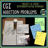 Select-a-size Addition Stories:  CGI Style Word Problems f