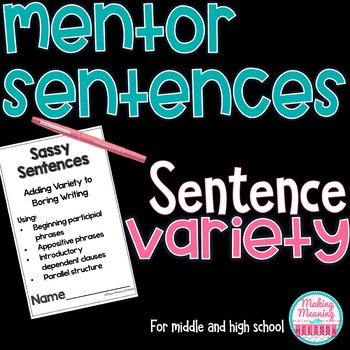 Sentence Variety Using Mentor Sentences for Middle and High School