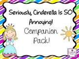 Seriously, Cinderella is SO Annoying! Companion Pack!