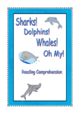 Sharks! Dolphins! Whales! Oh My! Reading Comprehension