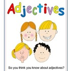 So You Think You Know About Adjectives?