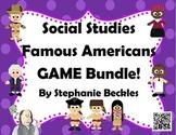 Social Studies Famous Americans GAME Bundle!
