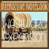 Social Studies Interactive Notebook -Westward Expansion- W