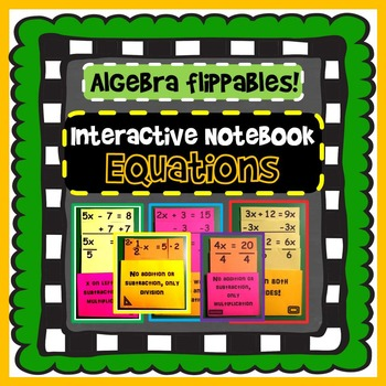 Interactive Notebook: Solving Algebra Equations (8 foldables)