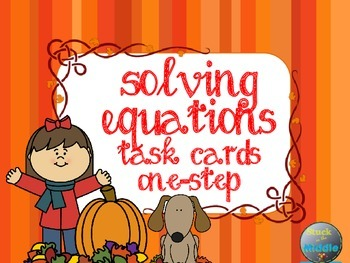 Solving Equations: One-Step Task Cards