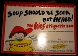 """Soup Should Be Seen and Not Heard"" - The Kids' Etiquette Book"