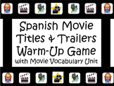 Spanish Movie Titles and Trailers Warm-Up Game with Movie