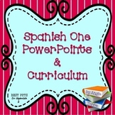 Spanish One Power Points and Curriculum