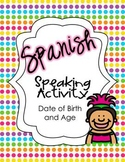 Spanish Speaking Activity Date of Birth and Age