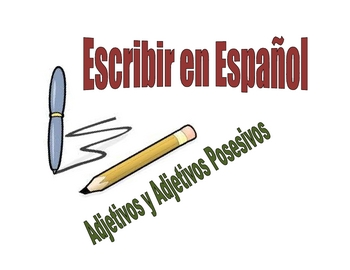 Spanish Writing Activity : Adjectives and Possessive Adjectives