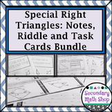 Right Triangles - Special Right Tris. Notes, Practice, Tas