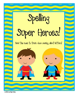 Spelling Super Heroes:  Tracking Down Sneaky Silent Letters