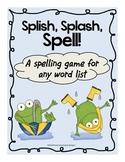 Spelling Game For Any Word List Splish, Splash, Spell! Wat
