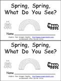 Spring, Spring, What Do You See Kindergarten Emergent Reader book