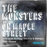 """Stage Directions/Dialogue Task Cards for """"The Monsters are"""