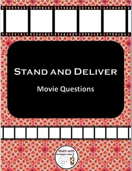 Stand and Deliver:  Movie Questions and Writing Prompts