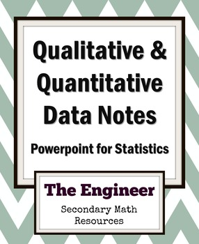 Qualitative & Quantitative Data Notes - Statistics Powerpoint