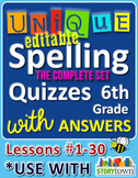 StoryTown Grade 6 – Unique, Editable Spelling Quizzes w/An