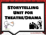 Storytelling Unit for Theatre Arts/Drama