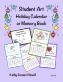 Student Art Holiday Calendar or Memory Book