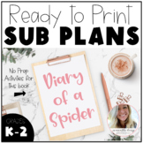 Sub Plans - Diary of a Spider  K-2